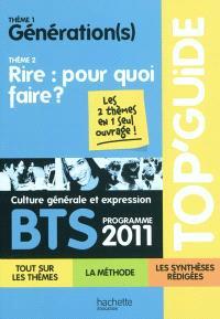 Culture générale et expression BTS, programme 2011 : thème 1, génération(s) ; thème 2, rire : pour quoi faire ?
