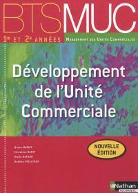 Développement de l'unité commerciale, BTS MUC 1re et 2e années management des unités commerciales