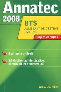 Economie et droit, E5 gestion administrative, comptable et commerciale, BTS assistant de gestion PME-PMI : sujets corrigés