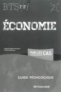 Economie par les cas, BTS tertiaires 1re et 2e années : guide pédagogique