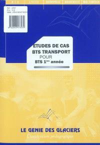 Etudes de cas BTS transport pour BTS 1re année