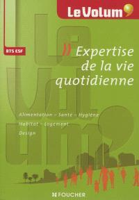 Expertise de la vie quotidienne : alimentation, santé, hygiène, habitat, logement, design : BTS ESF