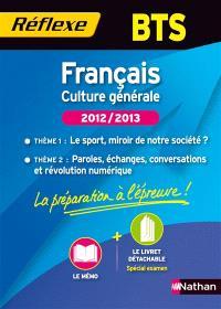 Français culture générale, BTS, 2012-2013 : thème 1, le sport, miroir de notre société ? : thème 2, paroles, échanges, conversations et révolution numérique