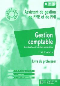 Gestion comptable, BTS assistant de gestion de PME et de PMI : organisation et activités comptables, 1re et 2e années : livre du professeur