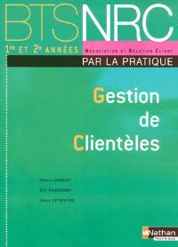 Gestion de clientèles par la pratique, BTS NRC : livre de l'élève