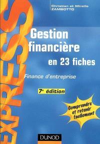 Gestion financière en 23 fiches : finance d'entreprise