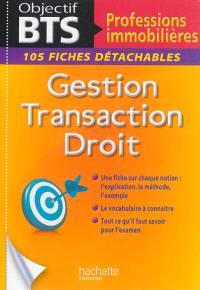 Gestion, transaction, droit BTS professions immobilières : 105 fiches détachables