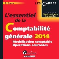 L'essentiel de la comptabilité générale 2014 : modélisation comptable, opérations courantes