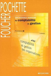 Les nouveaux exercices de comptabilité de gestion : processus 7 : BTS1 comptabilité et gestion des organisations