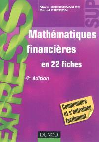 Mathématiques financières : en 22 fiches : comprendre et s'entraîner facilement