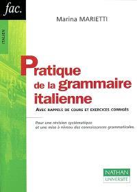 Pratique de la grammaire italienne : avec rappels de cours et exercices corrigés