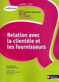 Relation avec la clientèle et les fournisseurs, A1-A2, BTS assistant de gestion PME-PMI, 1 et 2 : nouveau référentiel