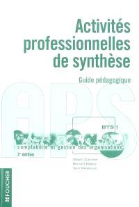 Activités professionnelles de synthèse, APS BTS 1 : guide pédagogique