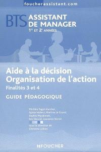 Aide à la décision, organisation de l'action BTS assistant de manager 1re et 2e années, finalités 3 et 4 : guide pédagogique