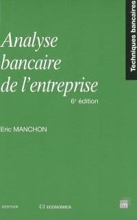 Analyse bancaire de l'entreprise : méthodologie