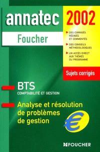 Analyse et résolution de problèmes de gestion : BTS comptabilité et gestion
