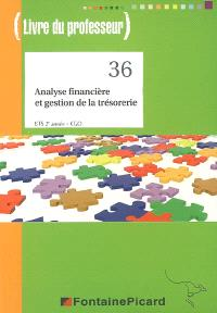 Analyse financière et gestion de la trésorerie, BTS 2e année CGO : livre du professeur