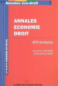 Annales économie droit : BTS tertiaires : 10 sujets corrigés en détail