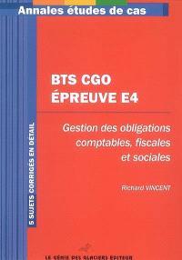 Annales épreuve E4 : gestion des obligations comptables, fiscales et sociales : étude de cas BTS comptabilité et gestion des organisation