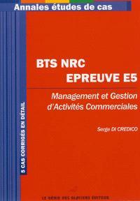 Annales études de cas BTS NRC : épreuve E5 : management et gestion d'activités commerciales