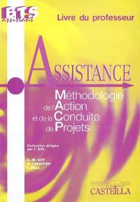 Assistance : MACP, méthodologie de l'action et de la conduite de projets : guide du professeur