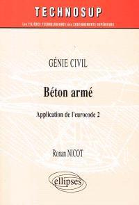 Béton armé : génie civil : application de l'eurocode 2