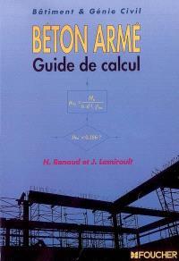 Béton armé : guide de calcul : bâtiment et génie civil