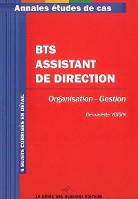 BTS assistant de direction : organisation-gestion : 5 sujets corrigés en détail