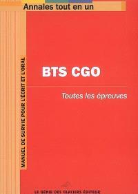 BTS CGO : toutes les épreuves : manuel de survie pour l'écrit et l'oral