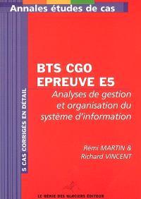 BTS CGO épreuve E5 : analyses de gestion et organisation du système d'information : 5 cas corrigés en détail