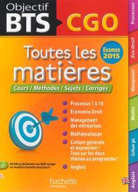 BTS CGO, examen 2015 : toutes les matières : cours, méthodes, sujets, corrigés