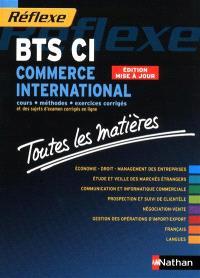 BTS commerce international : cours, méthodes, exercices corrigés et des sujets d'examen corrigés en ligne : toutes les matières