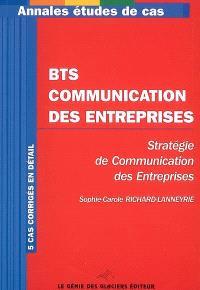 BTS Communication des entreprises, stratégie de communication des entreprises : 5 cas corrigés en détail
