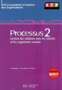 BTS comptabilité et gestion des organisations : processus 2, gestion des relations avec les salariés et les organismes sociaux : livre de l'élève