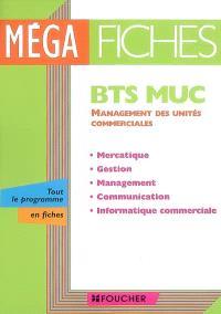 BTS MUC : management des unités commerciales : mercatique, gestion, management, communication, informatique commerciale
