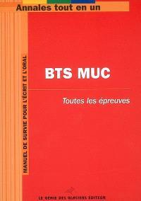 BTS MUC (Management de l'Unité Commerciale) : toutes les épreuves : manuel de survie pour l'écrit et l'oral