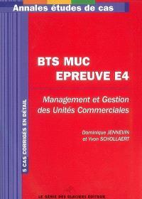 BTS MUC épreuve E4 : management et gestion des unités commerciales