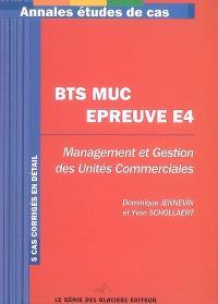BTS MUC, épreuve E4 : management et gestion des unités commerciales : 5 cas corrigés en détail