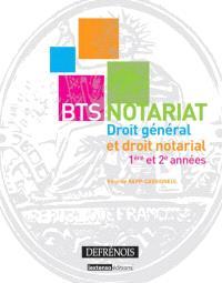BTS notariat : droit général et droit notarial : 1re et 2e années
