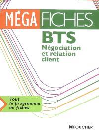 BTS NRC négociation et relation client : mercatique, communication, négociation, management de l'équipe commerciale, gestion commerciale, informatique commerciale : tout le programme en fiches