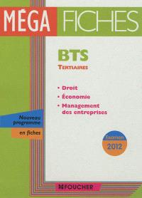 BTS tertiaires : droit, économie générale, management des entreprises : examen 2012, nouveau programme en fiches