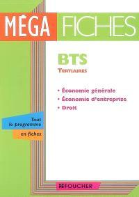 BTS tertiaires : économie générale, économie d'entreprise, droit