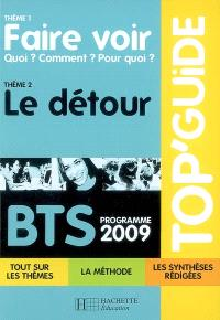 BTS, programme 2009 : thème 1 : faire voir : quoi ? comment ? pour quoi ?, thème 2 : le détour
