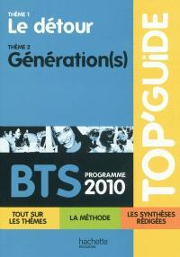 BTS, programme 2010 : thème 1 : le détour, thème 2 : génération(s)