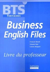 Business English files, BTS tertiaires : livre professeur : livre du professeur