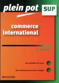 Commerce international : des syntèses de cours, des entraînements et leurs corrigés