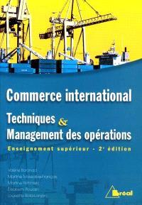 Commerce international : techniques et management des opérations : enseignement supérieur