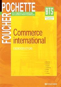 Commerce international, BTS commerce international, DUT, licences professionnelles : exercices et cas