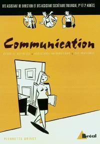Communication : BTS assistant de direction et BTS assistant secrétaire trilingue, 1re et 2e années : cours et activité, assistance informatique, cas pratiques