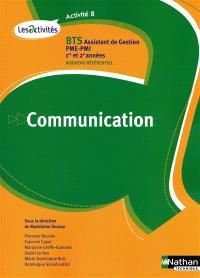 Communication, A8, BTS assistant de gestion PME-PMI 1re & 2e années, nouveau référentiel